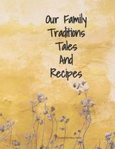 Our Family Traditions Tales And Recipes