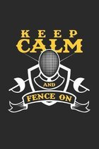 Keep calm and fence on: 6x9 Fencing - grid - squared paper - notebook - notes