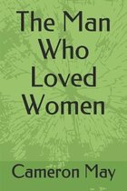 The Man Who Loved Women