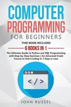 Computer Programming for Beginners: 6 Books in 1