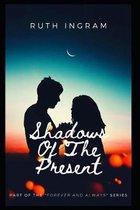 Shadows Of The Present