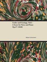 Lieder Und Gesange, Vol.I - a Score for Voice and Piano Op.27 (1840)
