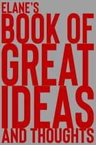 Elane's Book of Great Ideas and Thoughts
