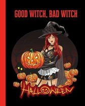 Good Witch, Bad Witch Halloween: Jack-o'-Lantern Composition Notebook 8x10'' 110 Pages, Book Gifts Holidays & Celebrations For Men Women Kids