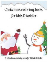 Christmas coloring book for kids & toddler A Christmas activity book for kids & toddler