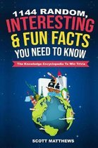 1144 Random, Interesting and Fun Facts You Need To Know - The Knowledge Encyclopedia To Win Trivia
