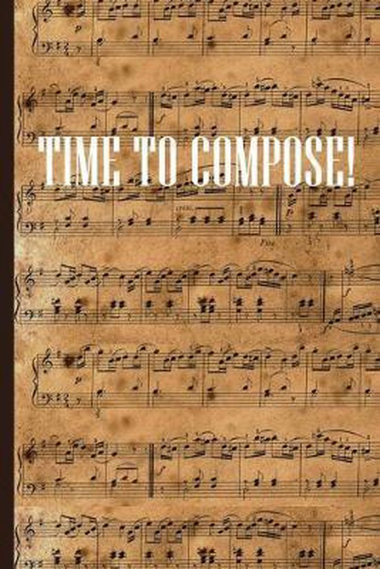 Time to Compose: Sheet music book DIN-A5 with 100 pages of empty staves for music students and composers to note music and melodies