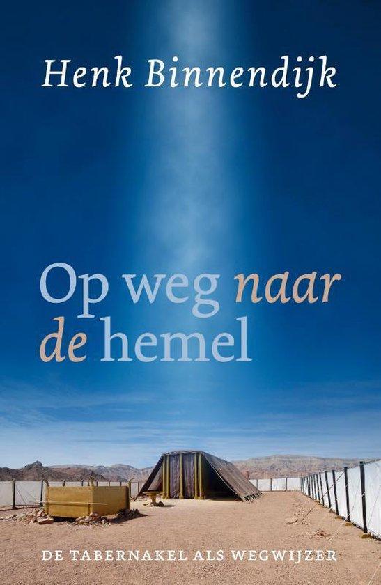Boek cover Op weg naar de hemel van Henk Binnendijk (Paperback)