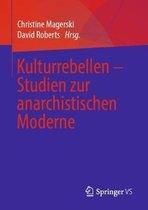 Kulturrebellen - Studien Zur Anarchistischen Moderne