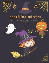 Halloween Drawing Book For Girl: Sparkling Witches Sketchbook for Doodling, Writing, and Drawing - 100 Pages