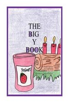 The Big Y Book: Part of The Big A-B-C Book series, a preschool picture book in rhyme with words starting with or including the letter