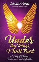 Under Thy Wings, I Will Trust