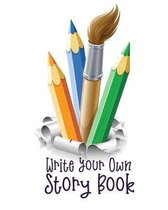 Write Your Own Story Book: 8'' x 10'' Notebook for Kids