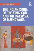 The Indian Drum of the King-God and the Pakhavaj of Nathdwara