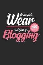 Some girls wear pink Blogging: 6x9 Blogging - grid - squared paper - notebook - notes