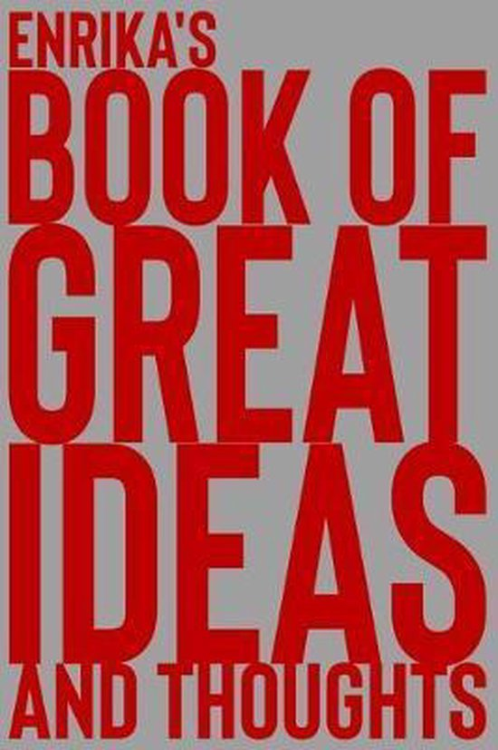 Enrika's Book of Great Ideas and Thoughts