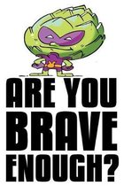 Are You Brave Enough?: 6x9 College Ruled Line Paper 150 Pages