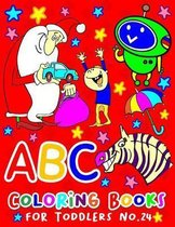 ABC Coloring Books for Toddlers No.24: abc pre k workbook, abc book, abc kids, abc preschool workbook, Alphabet coloring books, Coloring books for kid