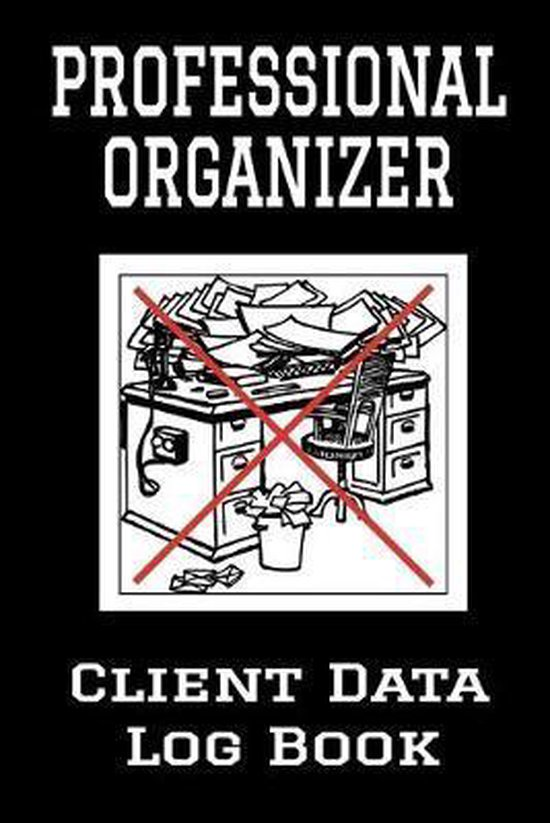 Professional Organizer Client Data Log Book: 6 x 9 Personal Organizing Client Tracking Address & Appointment Book with A to Z Alphabetic Tabs to Recor