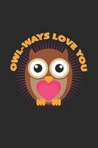 Owl-ways love you: 6x9 Owl - dotgrid - dot grid paper - notebook - notes