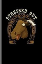 Stressed out: For Animal Lovers Cowboy Cute Horse Designs Animal Composition Book Smiley Sayings Funny Vet Tech Veterinarian Animal