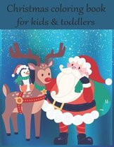 Christmas coloring book for kids & toddlers