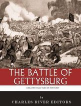 The Greatest Battles in History: The Battle of Gettysburg
