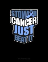 Stomach Cancer Just Beat It: Unruled Composition Book
