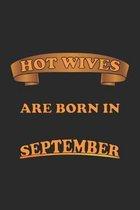 Hot Wives are born in September: Notizbuch, Notizheft, Notizblock - Geschenk-Idee f�r sexy Ehe-Frauen- Karo - A5 - 120 Seiten