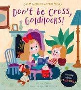 Don't Be Cross, Goldilocks!