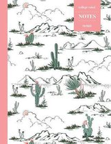 College Ruled Notes 110 Pages: Cactus Floral Notebook for Professionals and Students, Teachers and Writers - Western Cactus and Mountain Scene Patter