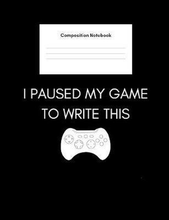 I Paused My Game To Write This (Composition Notebook): Graph Paper Notebook For Maths, Algebra, Engineering, Science Students- 5 Squares Per Inch Squa