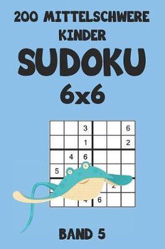 200 Mittelschwere Kinder Sudoku 6x6 Band 5: Sudoku Puzzle R�tselheft mit L�sung, 2 R�stel pro Seite