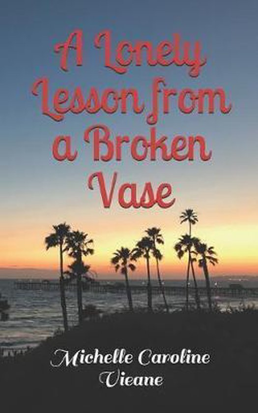 A Lonely Lesson from a Broken Vase