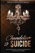 Chandelier & Suicide: My Darkest Day Turned Glorious at the End of a Cord