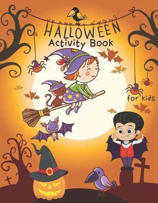 Halloween Activity Book: Coloring Page, Dot-to-Dot, Color by numbers, Trace the Lines, Maze and More Games for Kids