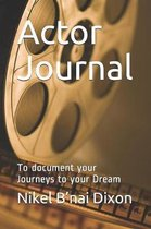 Actor Journal: To document your Journeys to your Dream