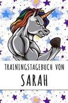 Trainingstagebuch von Sarah: Personalisierter Tagesplaner f�r dein Fitness- und Krafttraining im Fitnessstudio oder Zuhause