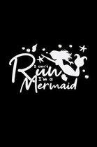 I can't run I'm a Mermaid