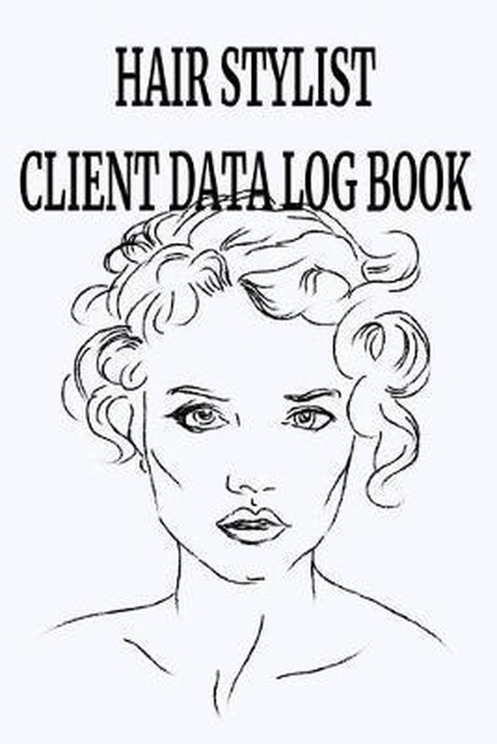 Hair stylist Client Data Log Book: 6 x 9 Stylist Salon Client Tracking Address & Appointment Book with A to Z Alphabetic Tabs to Record Personal Custo