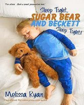 Sleep Tight, Sugar Bear and Beckett, Sleep Tight!: Personalized Children's Books, Personalized Gifts, and Bedtime Stories