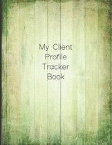 My Client Profile Tracker Book: Customer Appointment Management System and Tracker