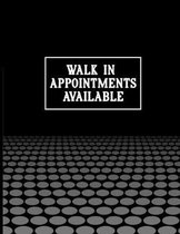 Walk In Appointments Available: Undated Appointment Book - Schedule Organizer Notebook for Barber Shop Owners with Weekly Layout Showing Daily and Hou
