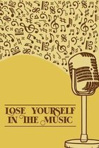Lose Yourself in the Music: DIN-A5 sheet music book with 100 pages of empty staves for composers and music students to note music and melodies