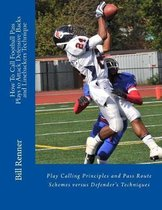 How to Call Football Pass Plays to Attack Defensive Backs and Linebackers Technique