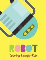 Robots Coloring Book for Kids: Robots to Color for Fun and Happiness