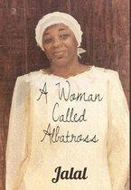 A Woman Called Albatross
