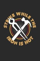 Strike while the iron is hot: 6x9 Blacksmith - grid - squared paper - notebook - notes
