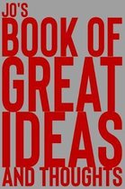 Jo's Book of Great Ideas and Thoughts