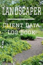 Landscaper Client Data Log Book: 6 x 9 Professional Landscaping Client Tracking Address & Appointment Book with A to Z Alphabetic Tabs to Record Perso